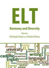 ELT: Harmony and Diversity
