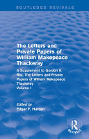 Routledge Revivals  The Letters and Private Papers of William Makepeace Thackeray  Volume I  1994  PDF