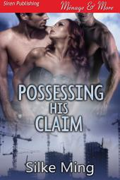 Possessing His Claim [Sequel to Staking His Claim]