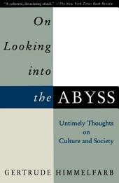 On Looking Into the Abyss: Untimely Thoughts on Culture and Society