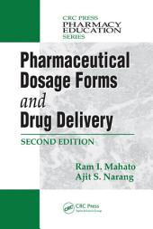 Pharmaceutical Dosage Forms and Drug Delivery, Second Edition: Edition 2