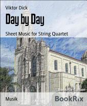 Day by Day: Sheet Music for String Quartet
