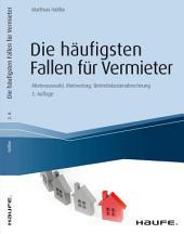 Die häufigsten Fallen für Vermieter: Mieterauswahl, Mietvertrag, Betriebskostenabrechnung, Ausgabe 2