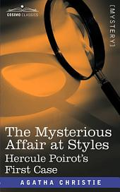 The Mysterious Affair at Styles: Hercule Poirot's First Case