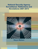 National Security Agency Surveillance: Reflections and Revelations 2001-2013
