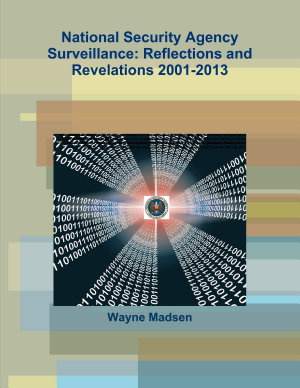 National Security Agency Surveillance  Reflections and Revelations 2001 2013