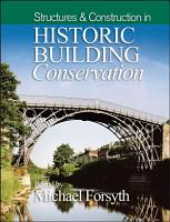 Structures and Construction in Historic Building Conservation PDF