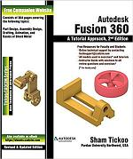Autodesk Fusion 360: A Tutorial Approach, 2nd Edition