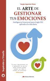 El arte de gestionar tus emociones: Guía práctica