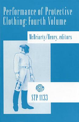 Performance of Protective Clothing, Fourth Volume