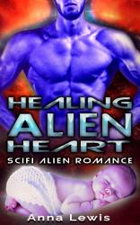 Healing The Alien S Heart Book PDF