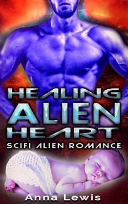 Healing the Alien   s Heart