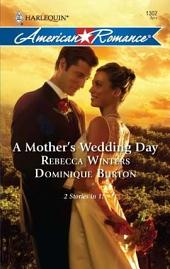 A Mother's Wedding Day: A Mother's Secret\A Daughter's Discovery