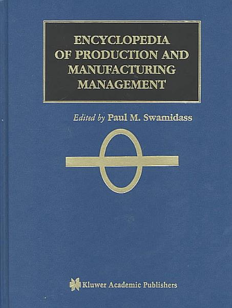 Download Encyclopedia of Production and Manufacturing Management Book