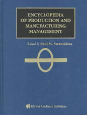 Encyclopedia of Production and Manufacturing Management PDF
