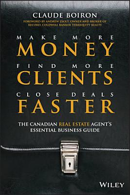 Make More Money  Find More Clients  Close Deals Faster