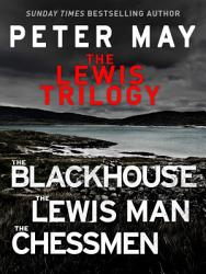 The Lewis Trilogy The Blackhouse The Lewis Man And The Chessmen Book PDF