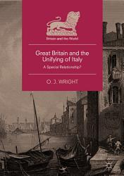 Great Britain And The Unifying Of Italy Book PDF