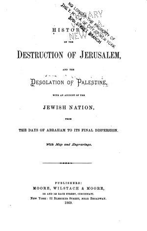 History of the Destruction of Jerusalem  and the Desolation of Palestine