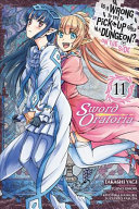 Is It Wrong to Try to Pick Up Girls in a Dungeon  On the Side  Sword Oratoria  Vol  11  manga  PDF
