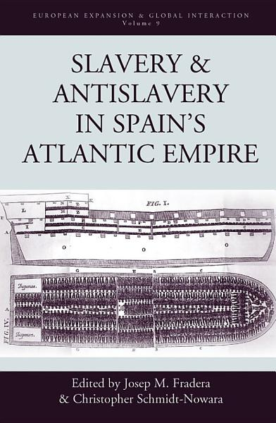 Download Slavery and Antislavery in Spain s Atlantic Empire Book
