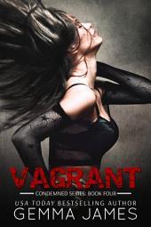 Vagrant (Condemned #4 - Dark Romance)