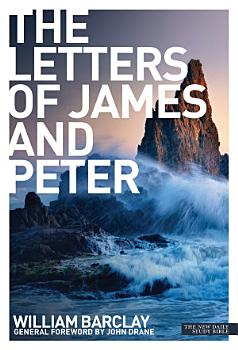 New Daily Study Bible  The Letters to James and Peter PDF