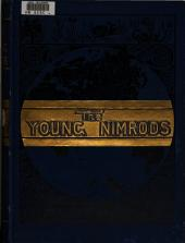 The Young Nimrods Around the World: A Book for Boys