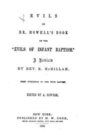 "Evils of Dr. Howell's book on the ""Evils of infant baptism."": A review"