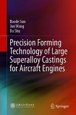 Precision Forming Technology of Large Superalloy Castings for Aircraft Engines