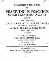 Disquisitio theol. de praeiudiciis practicis Christianismo noxiis