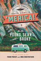 Off Track Planet s Travel Guide to  Merica  for the Young  Sexy  and Broke PDF