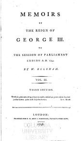 Memoirs of the Reign of George 3d to ... 1799: Volume 3