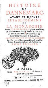 Histoire De Dannemarc, Avant Et Depuis L'Etablissement De La Monarchie: Tome Premier, Volume1