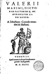 Valerii Maximi, Dictorum factorumque memorabilium libri nouem, a Sebastiano Corrado emendati & illustrati