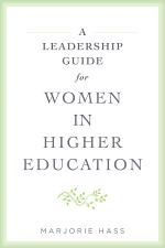 A Leadership Guide for Women in Higher Education