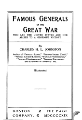 Famous Generals of the Great War who Led the United States and Her Allies to a Great Victory, by Charles H. L. Johnston