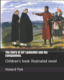 The Story of Sir Launcelot and His Companions.