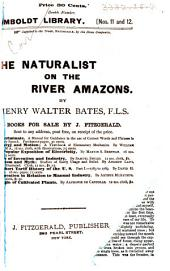 The Naturalist on the River Amazons: A Record of Adventures, Habits of Animals, Sketches of Brazilian and Indian Life, and Aspects of Nature Under the Equator During Eleven Years of Travel