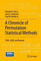 A Chronicle of Permutation Statistical Methods: 1920–2000, and Beyond