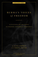 Burma s Voices of Freedom in Conversation with Alan Clements  Volume 2 of 4  An Ongoing Struggle for Democracy