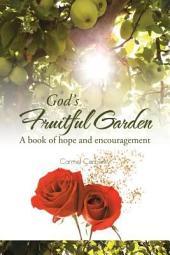 God's Fruitful Garden: A book of hope and encouragement