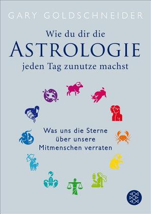 Wie du dir die Astrologie jeden Tag zunutze machst PDF
