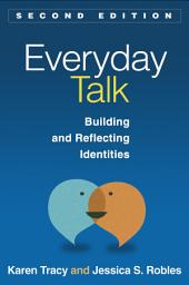 Everyday Talk, Second Edition: Building and Reflecting Identities, Edition 2