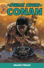 The Savage Sword of Conan: Volume 12