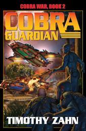 Cobra Guardian: Cobra War Book II
