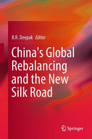 China s Global Rebalancing and the New Silk Road