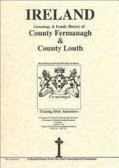 County Fermanagh and County Louth, Ireland: Genealogy and Family History Notes