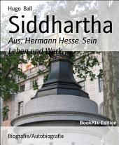 Siddhartha: Aus: Hermann Hesse. Sein Leben und Werk