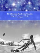 First Russian Reader for Tourists: Bilingual for Speakers of English